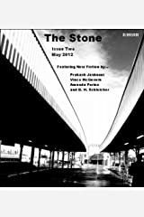 The Stone - Issue Two (The Stone Magazine Book 2) Kindle Edition