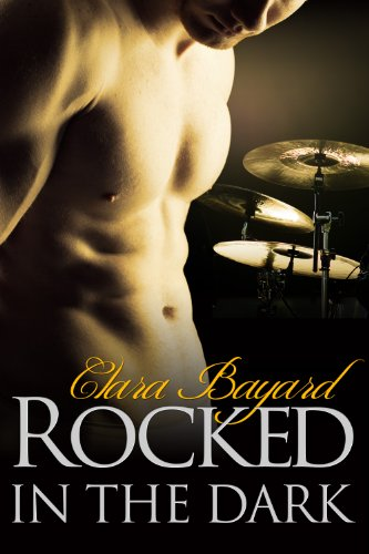 Rocked in the Dark (BBW New Adult Rock Star Romance) (Rocked series Book 7)