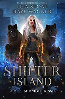 Midnight Kisses (Shifter Island Book 1) by [Leia  Stone, Raye Wagner]