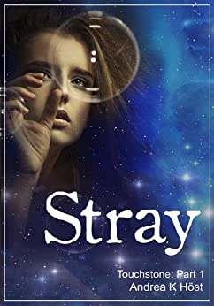 Stray (Touchstone Book 1) (English Edition) von [Andrea K. Höst]