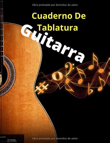 Cuaderno De Tablatura Guitarra: Cuaderno de tablatura para guitarra Seis Cuerdas ,21,6 x 27,9 cm (8,5 x 11 pulg.) 200 páginas