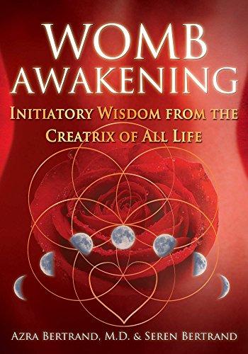 Womb Awakening: Initiatory Wisdom from the Creatrix of All Life (English Edition)