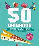 50 origamis pour s'amuser : Avions, cocottes, salières...