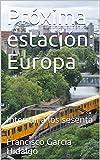 Próxima estación: Europa: Interrail a los sesenta