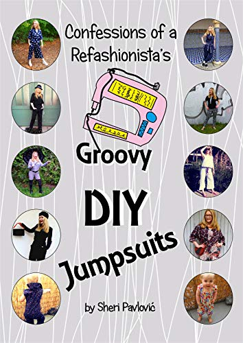CoaR's Groovy DIY Jumpsuits: an eco-fashion tutorial book by Confessions of a Refashionista (English Edition)