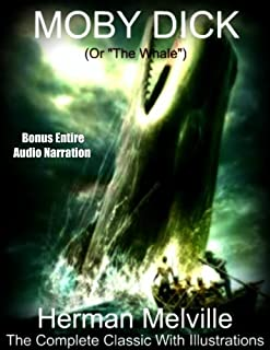 The Original Classic MOBY DICK or The Whale  [Illustrated Deluxe Edition]: Includes Entire BONUS AUDIOBOOK Narration