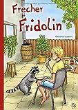 Frecher Fridolin (Linus und Fridolin - Reihe)