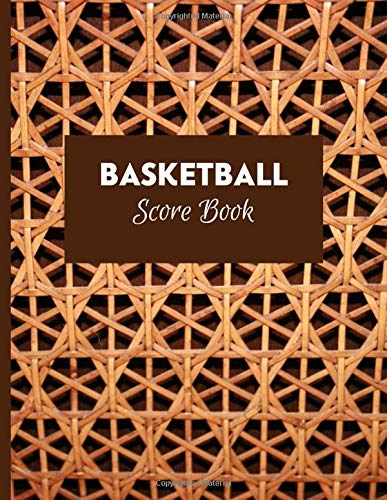 """Basketball Score Book: Game Record Book Logbook Journal Notebook Diary, Score Keeper Notepad, Fouls, Scoring, Free Throws, Running Score Gift for home ... 11"""", 120 pages. (Basketball Log, Band 43)"""