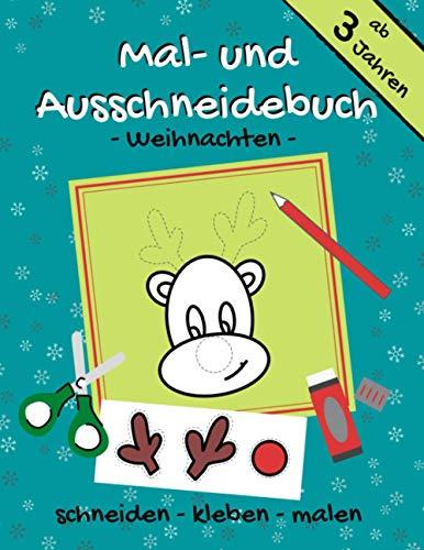Mal- und Ausschneidebuch ab 3 Jahren - Weihnachten: schneiden - kleben - malen | Bastelbuch für Kinder | Ausschneidbuch mit weihnachtlichen Motiven
