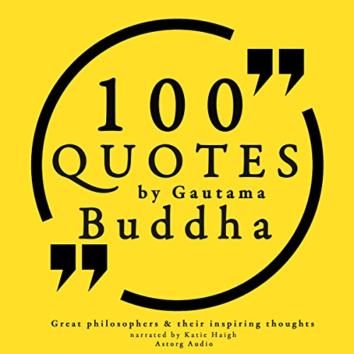 100 Quotes by Gautama Buddha (Great Philosophers and Their Inspiring Thoughts) cover art