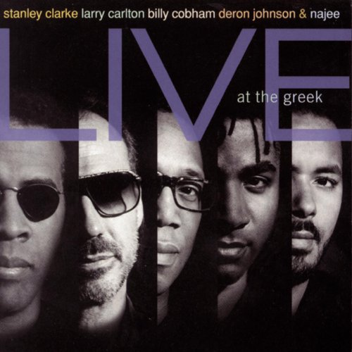 Stanley Clarke, Larry Carlton, Billy Cobham, Deron Johnson & Najee Live At The Greek