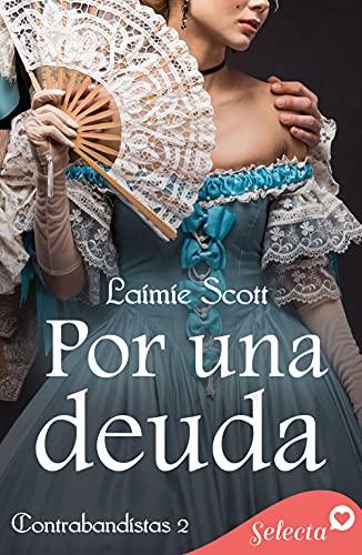 Por una deuda (Trilogía Contrabandistas 2) de Laimie Scott