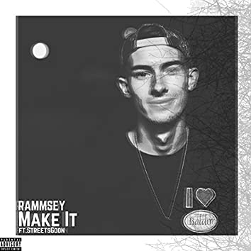 Make It (feat. Streets Goon)