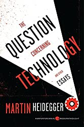 The Question Concerning Technology, and Other Essays Book Cover