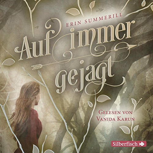 Auf immer gejagt     Königreich der Wälder 1              By:                                                                                                                                 Erin Summerill                               Narrated by:                                                                                                                                 Vanida Karun                      Length: 11 hrs and 11 mins     Not rated yet     Overall 0.0