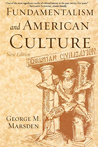 Compare Textbook Prices for Fundamentalism and American Culture New Edition 2nd Edition ISBN 9780195300475 by Marsden, George M.