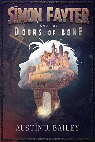 Simon Fayter And The Doors Of Bone by Bailey, Austin J. ebook deal