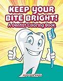 Keep Your Bite Bright! A Dentist Coloring Book - Jupiter Kids