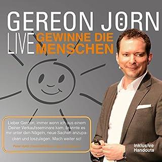 Gewinne die Menschen Live     Wie Sie andere Menschen überzeugen              Autor:                                                                                                                                 Gereon Jörn                               Sprecher:                                                                                                                                 Gereon Jörn                      Spieldauer: 1 Std. und 16 Min.     15 Bewertungen     Gesamt 4,3