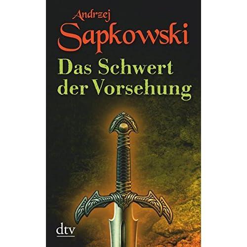 Sapkowski, A: Schwert der Vorsehung: , Vorgeschichte 3 zur Hexer-Saga