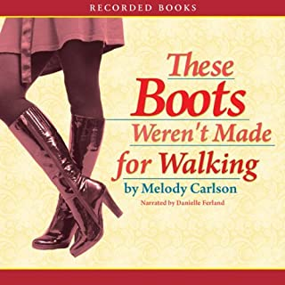 These Boots Weren't Made for Walking                   By:                                                                                                                                 Melody Carlson                               Narrated by:                                                                                                                                 Danielle Ferland                      Length: 8 hrs and 47 mins     27 ratings     Overall 3.7