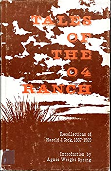 Hardcover Tales of the 04 Ranch: Recollections of Harold J. Cook, 1887-1909 Book