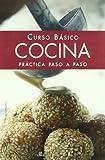 Curso Básico Cocina Práctica Paso a Paso (Cocina Esencial)