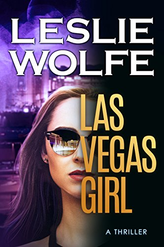 Las Vegas Girl: A Gripping, Suspenseful Crime Thriller by [Leslie Wolfe]