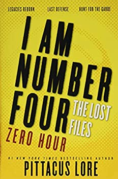 I Am Number Four  The Lost Files  Zero Hour  Lorien Legacies  The Lost Files