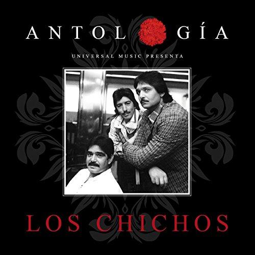 Antología De Los Chichos (Remasterizado 2015)