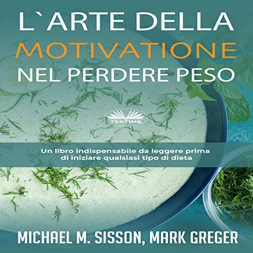 L'Arte Della Motivazione Nel Perdere Peso [The Art of Motivation in Weight Loss] cover art