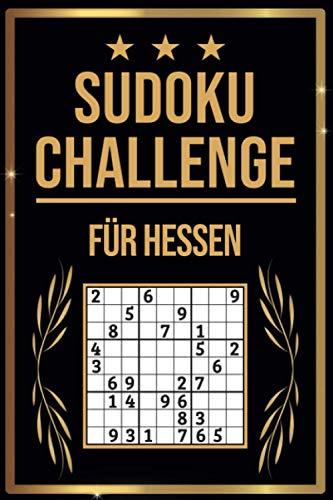 SUDOKU Challenge für Hessen: Sudoku Buch I 300 Rätsel inkl. Anleitungen & Lösungen I Leicht bis Schwer I A5 I Tolles Geschenk für Hessen
