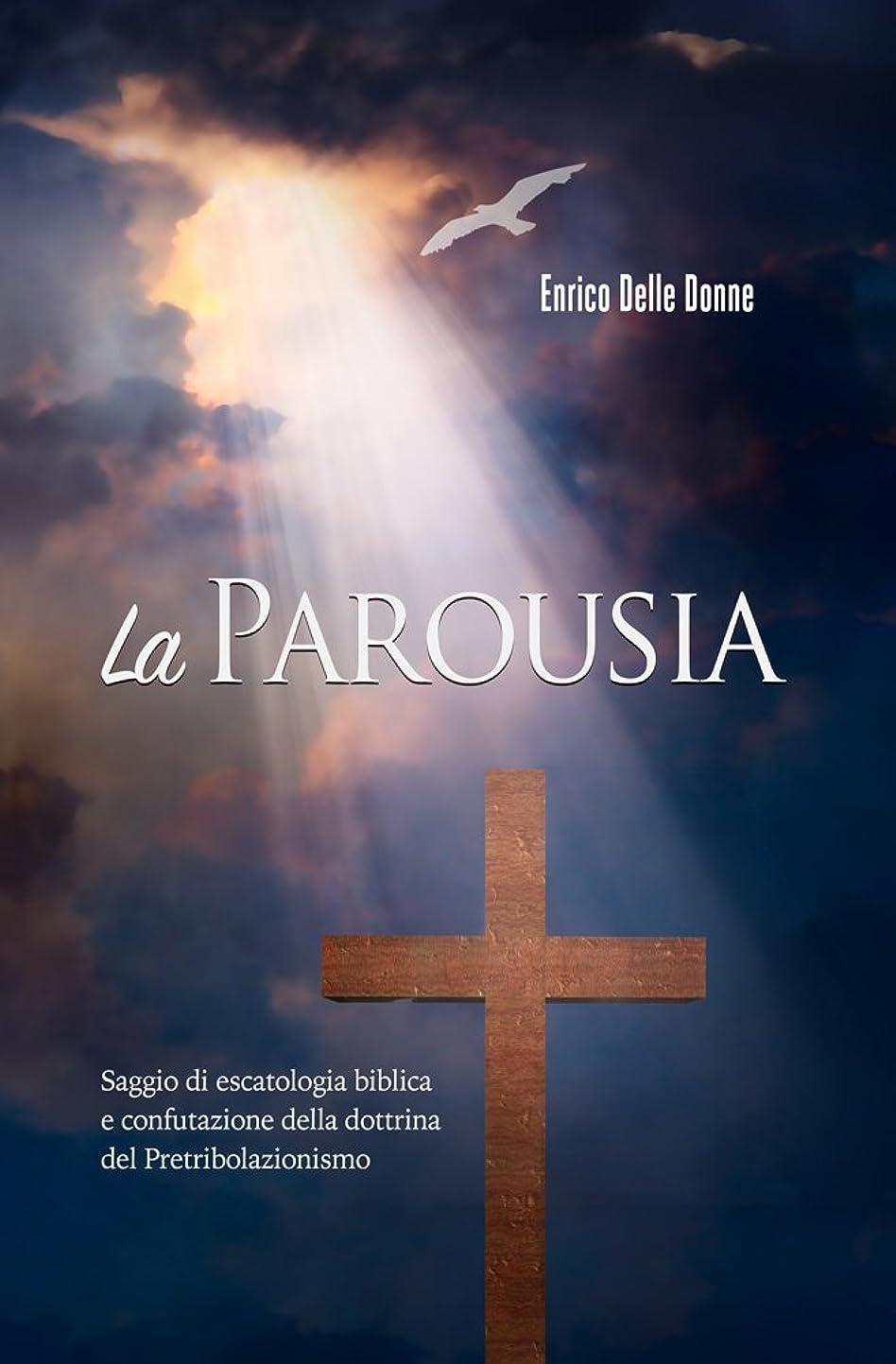 リサイクルする暗殺ウミウシLa Parousia: Saggio di escatologia biblica e confutazione della dottrina del Pretribolazionismo (Italian Edition)