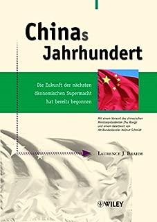 Chinas Jahrhundert: Die Zukunft der nächsten ökonomischen Supermacht hat bereits begonnen (German Edition)