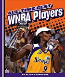 All-Time Best WNBA Players (Women's Professional Basketball)