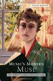 Music's Modern Muse: A Life of Winnaretta Singer, Princesse de Polignac (Eastman Studies in Music) by Sylvia Kahan(2010-0...
