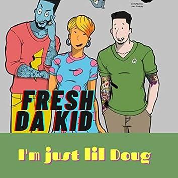 I'm Just Lil Doug