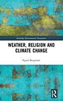Weather, Religion and Climate Change (Routledge Environmental Humanities)