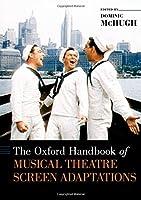 The Oxford Handbook of Musical Theatre Screen Adaptations (Oxford Handbooks)