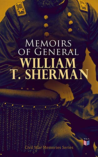 Memoirs of General William T. Sherman — Complete (English Edition)