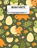 Draw & Write Journal: Writing and drawing story paper, Learn To Write and Draw Journal, Great Gift for Kids ( Dinosaurs V.1 )