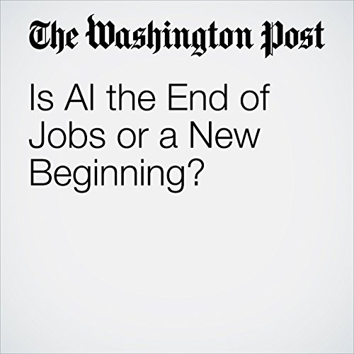 Is AI the End of Jobs or a New Beginning? audiobook cover art