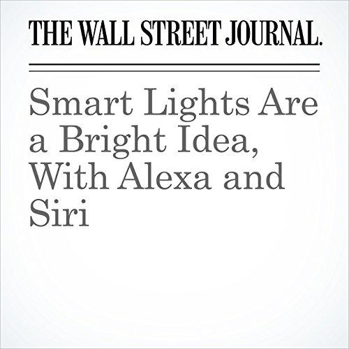 Smart Lights Are a Bright Idea, With Alexa and Siri copertina