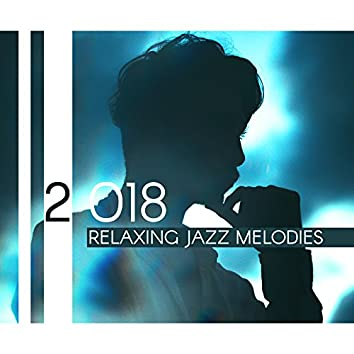 2018 Relaxing Jazz Melodies
