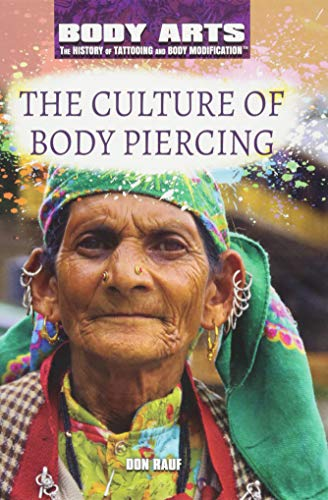Compare Textbook Prices for The Culture of Body Piercing Body Arts: The History of Tattooing and Body Modification  ISBN 9781508180678 by Rauf, Don