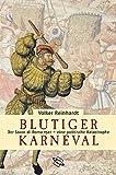Blutiger Karneval: Der Sacco di Roma 1527 - eine politische Katastrophe - Volker Reinhardt