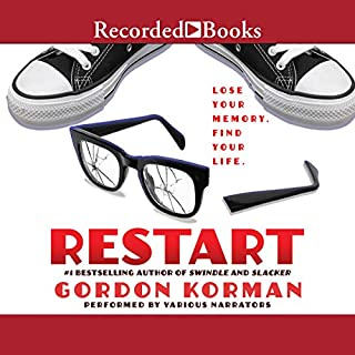 Restart                   By:                                                                                                                                 Gordon Korman                               Narrated by:                                                                                                                                 Jonathan Todd Ross,                                                                                        Laura Knight Keating,                                                                                        Ramon de Ocampo,                   and others                 Length: 6 hrs and 51 mins     956 ratings     Overall 4.6