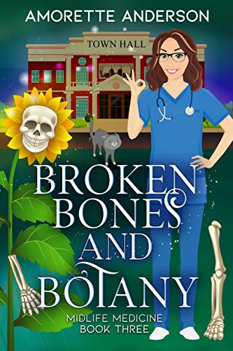 Broken Bones and Botany: A Witch Cozy Mystery (Midlife Medicine Book 3) by [Amorette Anderson]