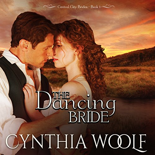 The Dancing Bride     Central City Brides, Volume 1              By:                                                                                                                                 Cynthia Woolf                               Narrated by:                                                                                                                                 Beth Kesler                      Length: 4 hrs and 53 mins     31 ratings     Overall 4.3