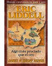 Eric Liddell: Algo Mas Preciado Que el Oro (Heroes Cristianos De Ayer Y Hoy)